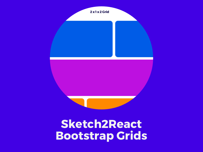 Sketch2React Bootstrap Grids